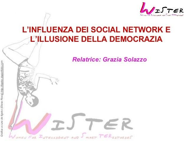 GraficaacuradeIlgeko(ElenaRossi)http://ilgeko.daportfolio.com L'INFLUENZA DEI SOCIAL NETWORK E L'ILLUSIONE DELLA DEMOCRAZI...