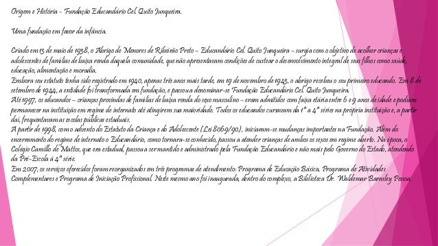Origem e História - Fundação Educandário Cel. Quito Junqueira.  Uma fundação em favor da infância.  Criado em 13 de maio d...