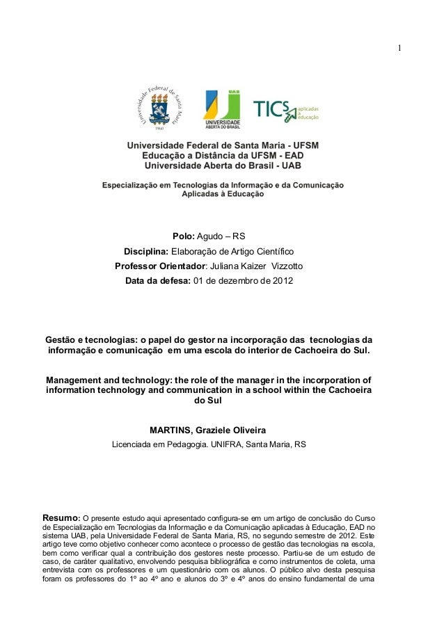 1Polo: Agudo – RSDisciplina: Elaboração de Artigo CientíficoProfessor Orientador: Juliana Kaizer VizzottoData da defesa: 0...