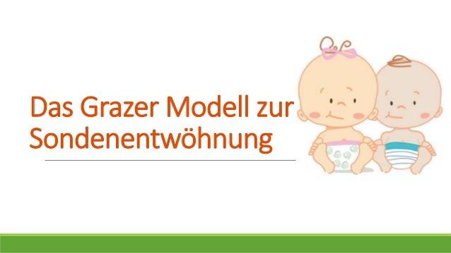 Das Grazer Modell zur Sondenentwöhnung