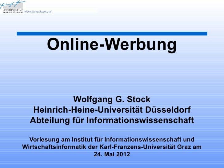Online-Werbung            Wolfgang G. Stock   Heinrich-Heine-Universität Düsseldorf  Abteilung für Informationswissenschaf...