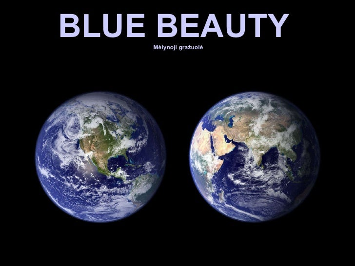 BLUE BEAUTY  M ėlynoji gražuolė