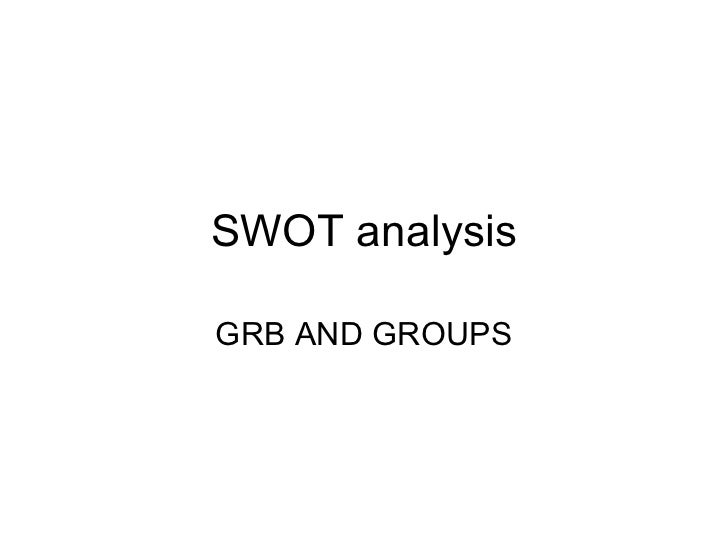SWOT analysis GRB AND GROUPS