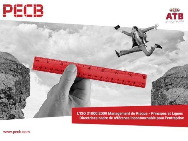 Présenté par Zied BOUDRIGA 17 septembre 2015 1 L'ISO 31000:2009 Management du Risque – Principes et Lignes Directrices : c...