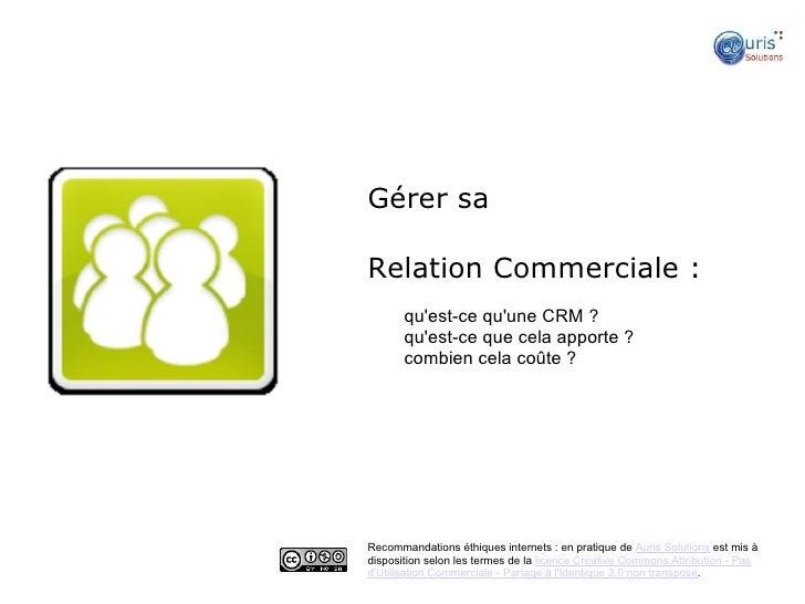 Gérer saRelation Commerciale :       quest-ce quune CRM ?   ●       quest-ce que cela apporte ?   ●       combien cela coû...