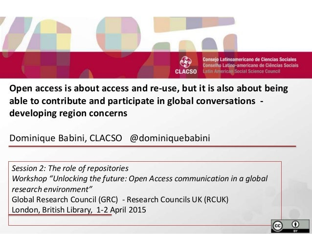 d Open access is about access and re-use, but it is also about being able to contribute and participate in global conversa...