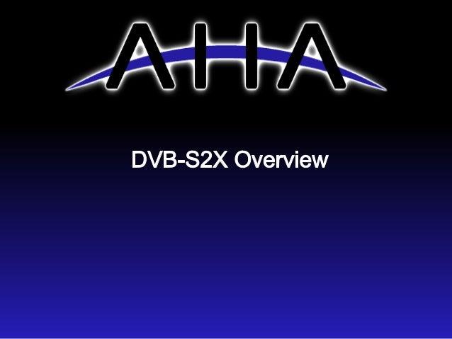 GNU Radio Conference 2015: AHA Prototyping DVB-S2X using the