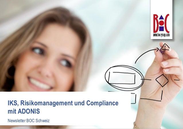 Ein Produkt des BOC Management Office xx. Monat 2013 Tobias Rausch, BOC AG IKS, Risikomanagement und Compliance mit ADONIS...