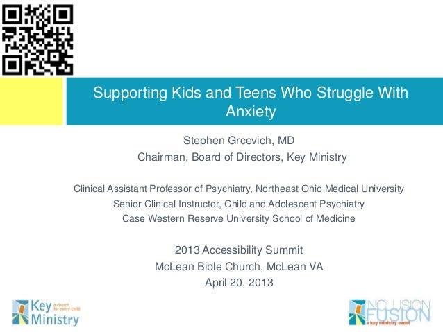 Supporting Kids and Teens Who Struggle With                      Anxiety                      Stephen Grcevich, MD        ...