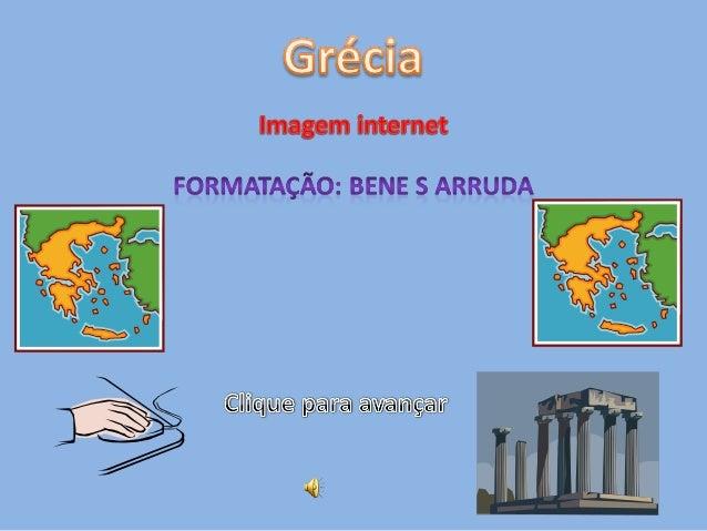 Grécia (em grego: Ελλάδα, Elláda), oficialmente República Helênica (português brasileiro)                      ou Helénica...