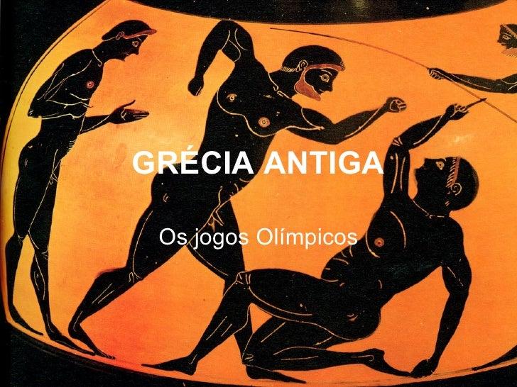 GRÉCIA ANTIGA Os jogos Olímpicos