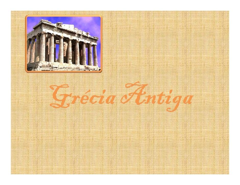 Índice     Condicionalismos geográficos; •     Formação de cidades – estados; •     A colonização grega; •     Atenas: rec...