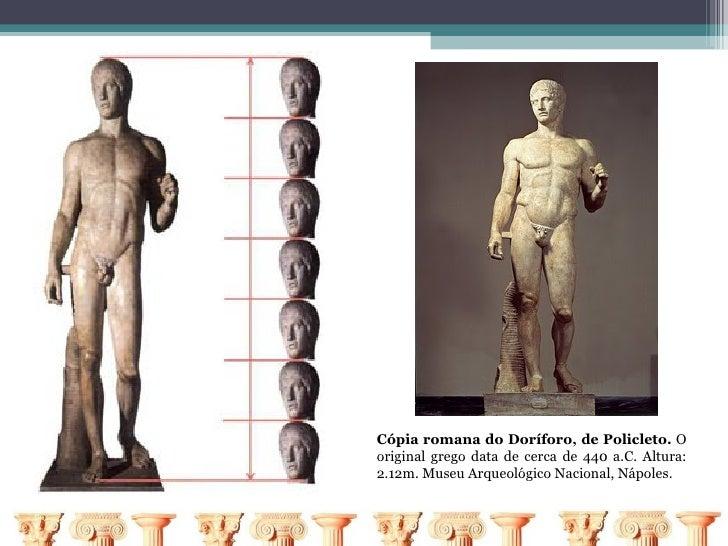 Cópia romana do Doríforo, de Policleto. Ooriginal grego data de cerca de 440 a.C. Altura:2.12m. Museu Arqueológico Naciona...