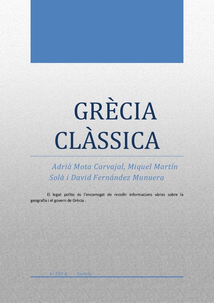 GRÈCIA            CLÀSSICA           Adrià Mota Carvajal, Miquel Martín          Solà i David Fernández Munuera         El...