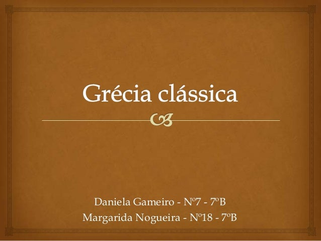 Daniela Gameiro - Nº7 - 7ºB Margarida Nogueira - Nº18 - 7ºB