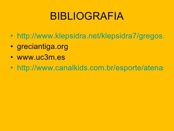 BIBLIOGRAFIA <ul><li>http://www.klepsidra.net/klepsidra7/gregos.jpg </li></ul><ul><li>greciantiga.org  </li></ul><ul><li>w...