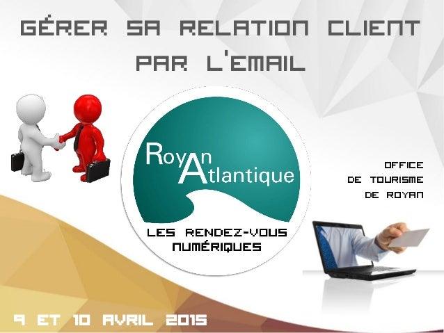 Gérer sa relation client par l'email Office de Tourisme de royan
