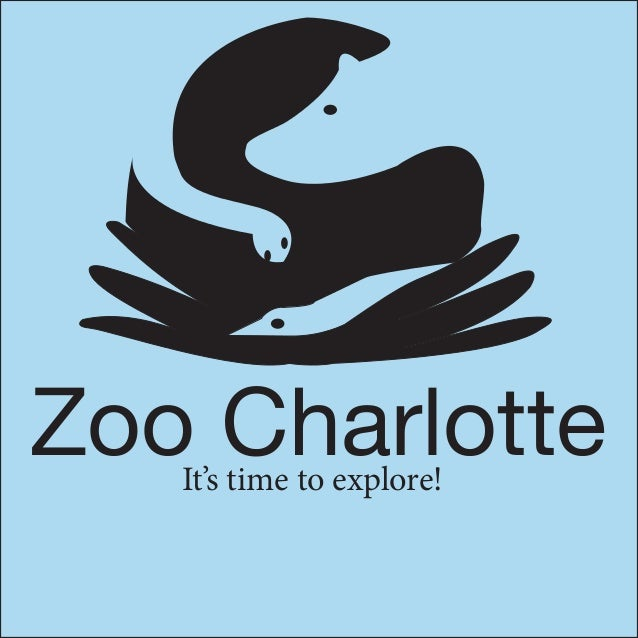 Zoo Charlotte It's time to explore!  1