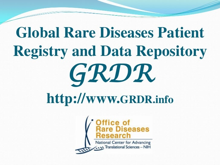 Global Rare Diseases PatientRegistry and Data Repository       GRDR    http://www.GRDR.info