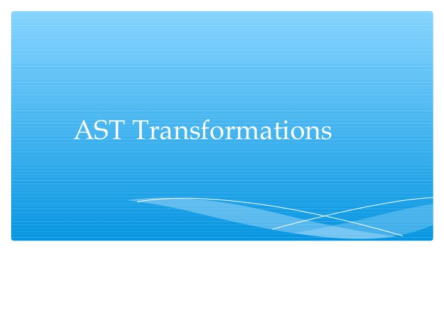 Building your own AST