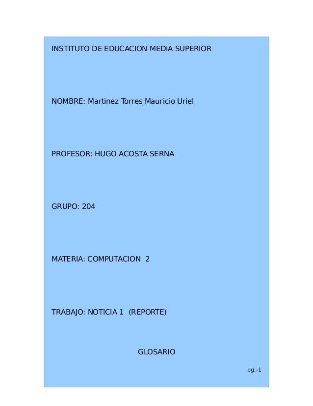 INSTITUTO DE EDUCACION MEDIA SUPERIORNOMBRE: Martinez Torres Mauricio UrielPROFESOR: HUGO ACOSTA SERNAGRUPO: 204MATERIA: C...