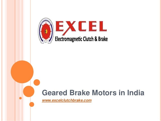 Geared Brake Motors in India www.excelclutchbrake.com