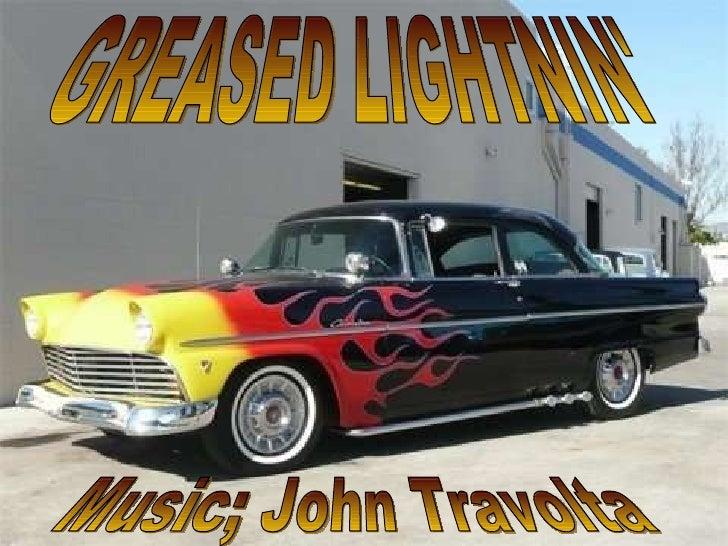 GREASED LIGHTNIN' Music; John Travolta