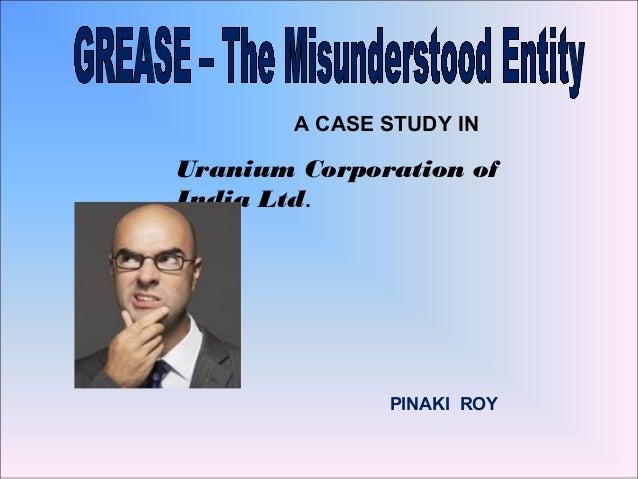 Uranium Corporation of India Ltd. A CASE STUDY IN PINAKI ROY