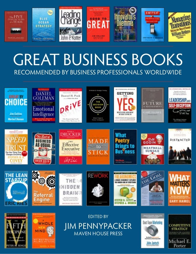 GREAT BUSINESS BOOKS RECOMMENDED BY BUSINESS PROFESSIONALS WORLDWIDE EDITED BY JIM PENNYPACKER MAVEN HOUSE PRESS