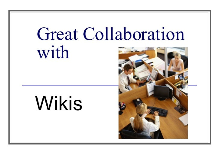 Great Collaboration with Wikis