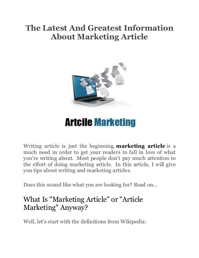The Latest And Greatest Information      About Marketing ArticleWriting article is just the beginning, marketing article i...