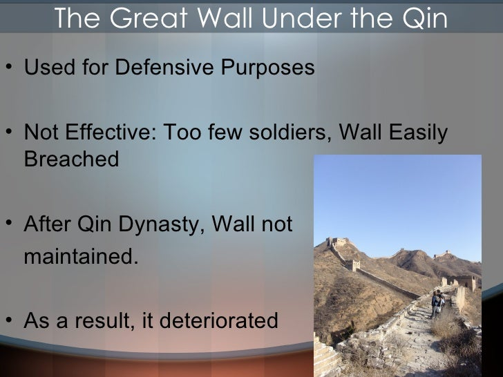The Great Wall Under the Qin <ul><li>Used for Defensive Purposes </li></ul><ul><li>Not Effective: Too few soldiers, Wall E...