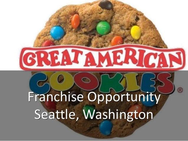 Franchise Opportunity Seattle, WashingtonCookie Franchise