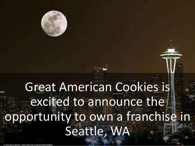 Great American Cookies is excited to announce the opportunity to own a franchise in Seattle, WA cc: Motivated Imagination ...