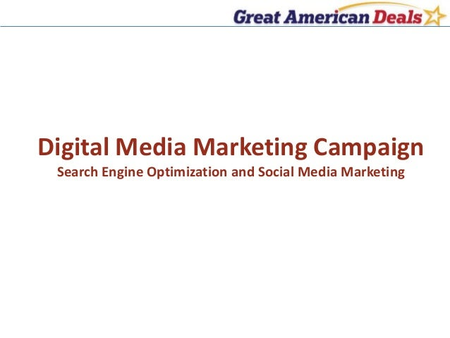 Digital Media Marketing Campaign Search Engine Optimization and Social Media Marketing