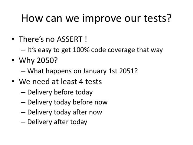 We will...• Contact the development team responsible  for this code• Inform the customer support team• Add more tests abou...