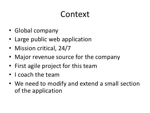 Context•   Global company•   Large public web application•   Mission critical, 24/7•   Major revenue source for the compan...