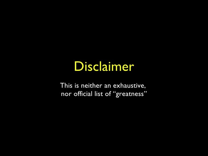 """Disclaimer This is neither an exhaustive,  nor official list of """"greatness"""""""
