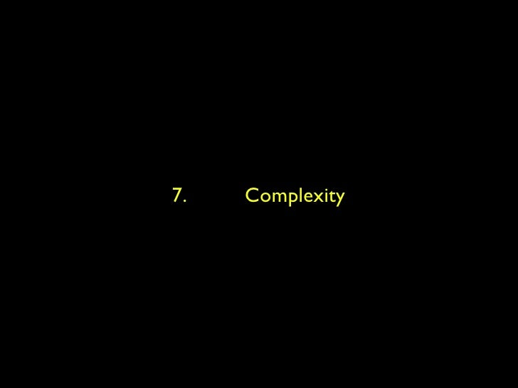 7.  Complexity
