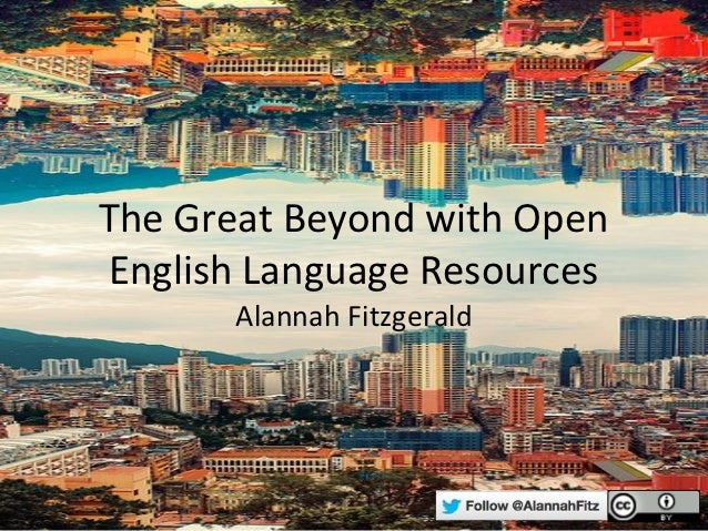 The Great Beyond with OpenEnglish Language Resources      Alannah Fitzgerald