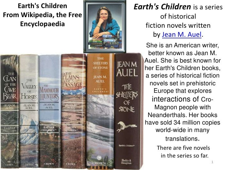 Earth's Children       Earth's Children is a series From Wikipedia, the Free            of historical      Encyclopaedia  ...