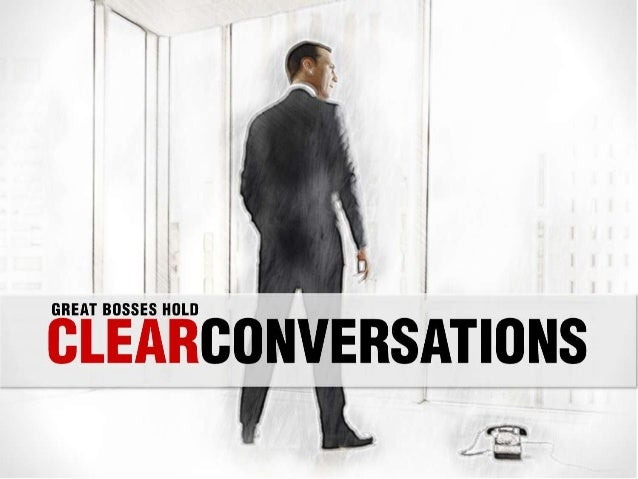 Great Bosses Hold Clear Conversations