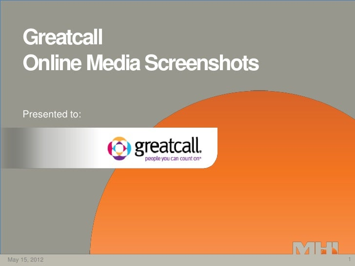 Greatcall    Online Media Screenshots    Presented to:May 15, 2012                   1