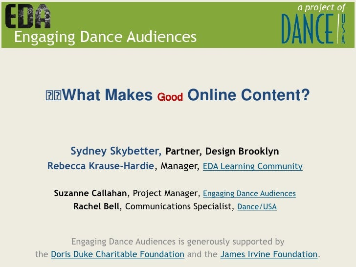 What Makes Good Online Content?        Sydney Skybetter, Partner, Design Brooklyn  Rebecca Krause-Hardie, Manager, EDA Lea...