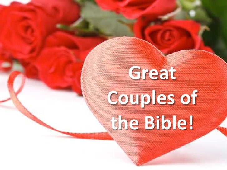 Great Couples of the Bible!<br />