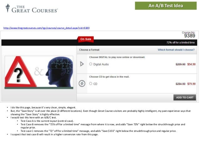 An A/B Test Idea  http://www.thegreatcourses.com/tgc/courses/course_detail.aspx?cid=9389  • •  •  •  I do like this page, ...