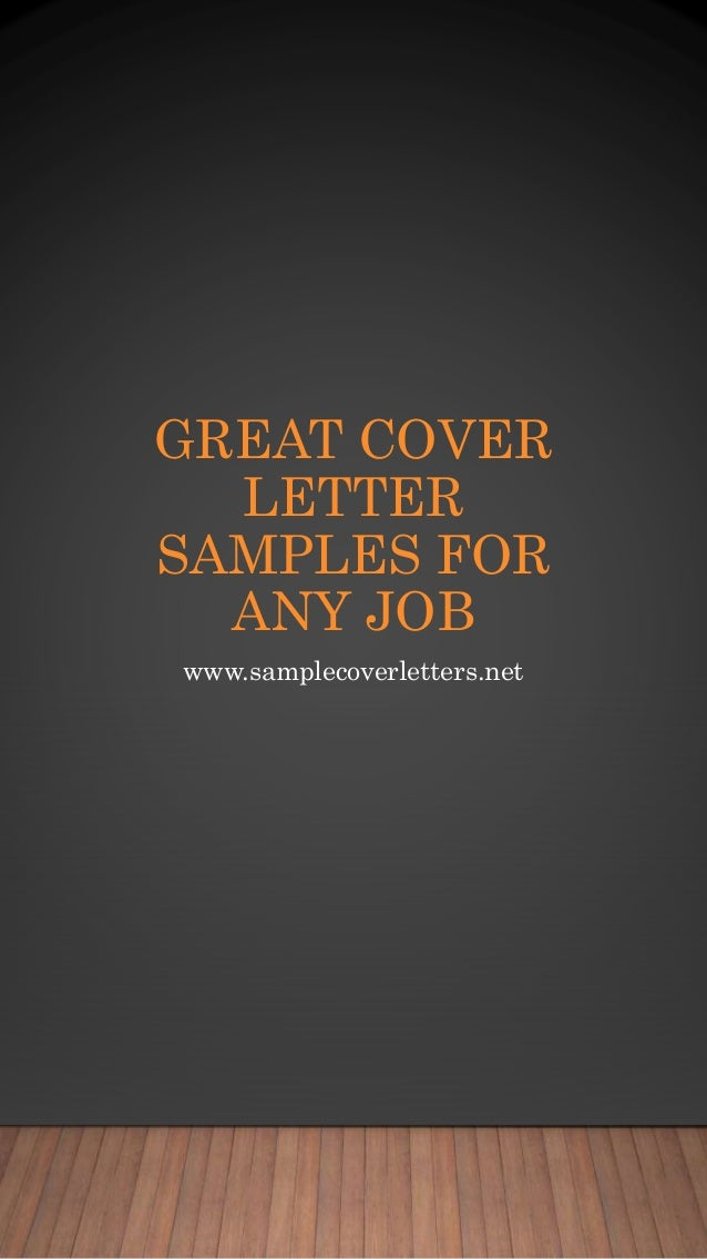great-cover-letter-samples-for-any-job-1-638 Template Cover Letter Examples on microsoft office, just basic, google docs, free professional, to write, sample email,