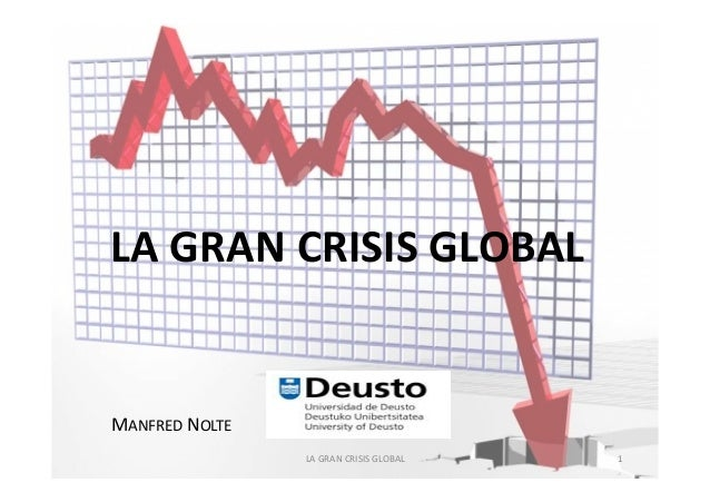LA	   GRAN	   CRISIS	   GLOBAL	     MANFRED	   NOLTE	    LA	   GRAN	   CRISIS	   GLOBAL	     1