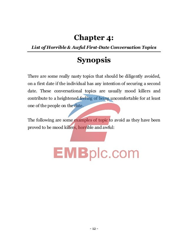 - 12 - Chapter 4: List of Horrible & Awful First-Date Conversation Topics Synopsis There are some really nasty topics that...