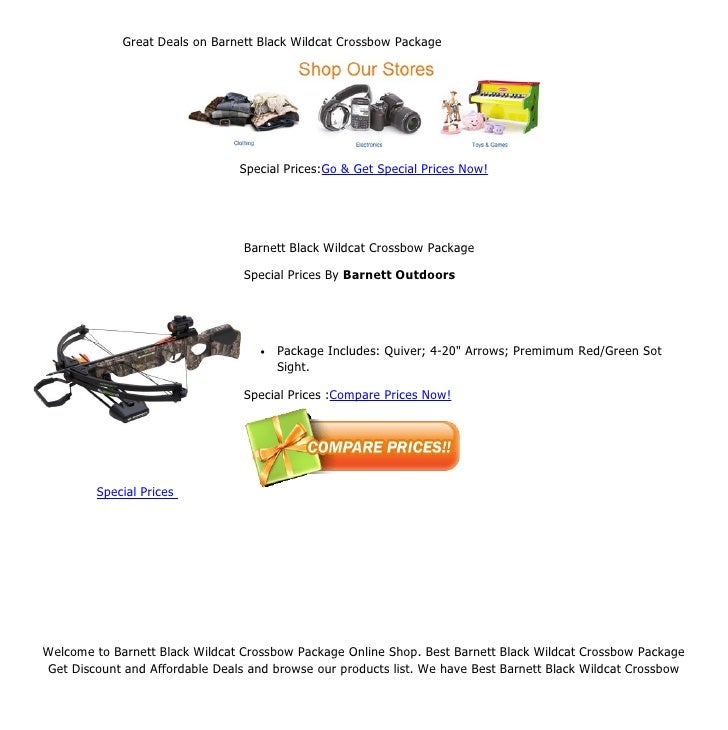 Great Deals on Barnett Black Wildcat Crossbow Package                                Special Prices:Go & Get Special Price...